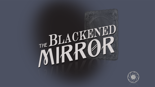 The Blackened Mirror